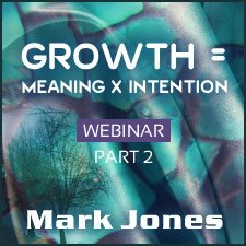 Webinar: Growth = Meaning x Intention