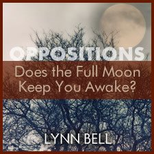 Oppositions: Does the Full Moon Keep You Awake at Night?