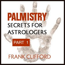 Webinar: Palmistry Secrets for Astrologers Part 1