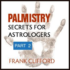 Webinar: Palmistry Secrets for Astrologers Part 2