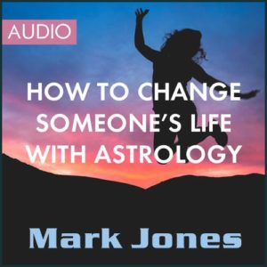 How to Change Someone's Life with Astrology - Audio Workshop