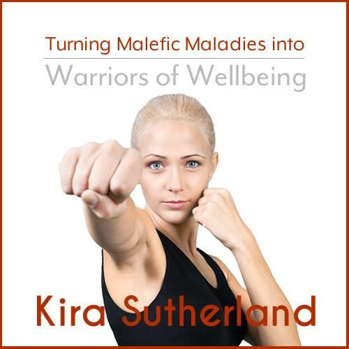Webinar: Turning Malefic Maladies into Warriors of Wellbeing