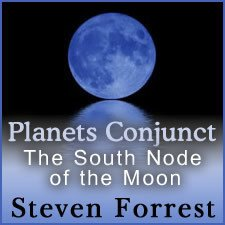 Planets Conjunct the South Node of the Moon