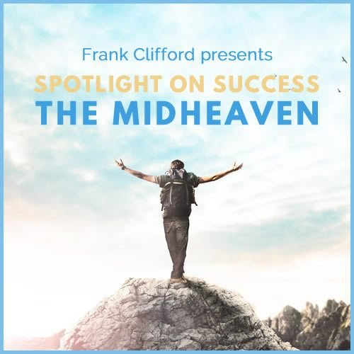 Webinar:  Spotlight on Success - Making the Most of Your Midheaven
