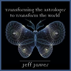 Transforming the Astrologer to Transform the World