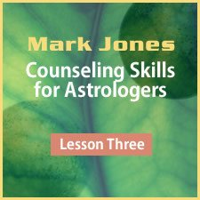 Counseling Skills for Astrologers - Lesson 3
