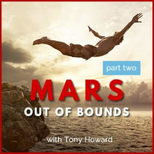 Webinar: Stepping Outside the Box with Mars Out of Bounds - Part 2