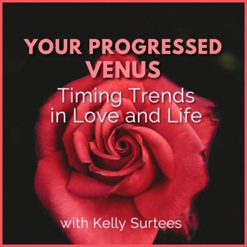 Webinar: Your Progressed Venus - Timing Trends in Love and Life