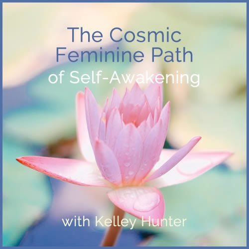 Webinar: The Cosmic Feminine Path of Self-Awakening