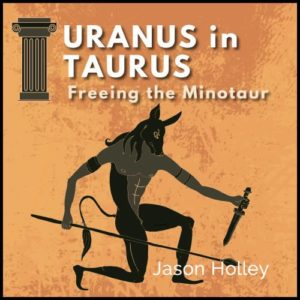 Uranus in Taurus - Freeing the Minotaur Within