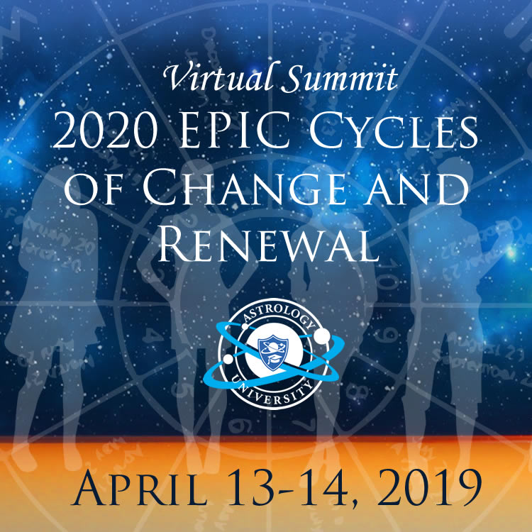 2020: Epic Cycles of Change and Renewal Summit - Astrology University