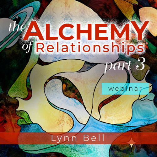 Alchemy of Relationships Part 3