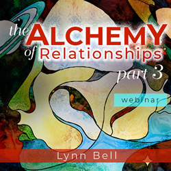 The Alchemy of Relationships Part 3
