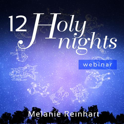 12 Holy Nights Webinar with Melanie reinhart