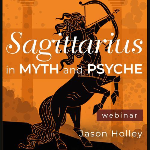 Sagittarius in Myth and Psyche