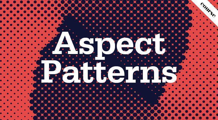 Aspect Patterns course