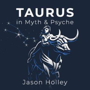 Taurus in Myth and Psyche