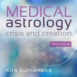 Medical Astrology: Crisis and Creation