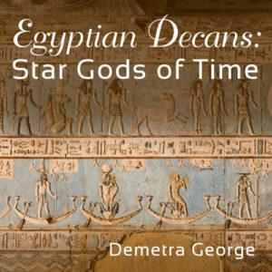 Egyptian Decans with Demetra George